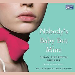 Nobody's Baby But Mine by Susan Elizabeth Phillips