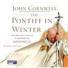 The Pontiff in Winter by John Cornwell