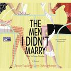 The Men I Didn't Marry by Janice Kaplan, Lynn Schnurnberger