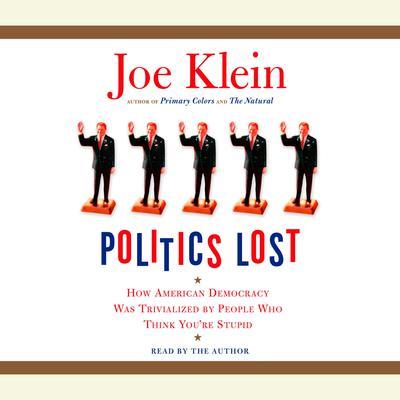 Politics Lost by Joe Klein