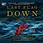 Last Flag Down by John Baldwin, Ron Powers