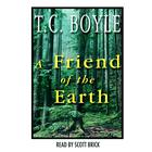 A Friend of the Earth by T. Coraghessan Boyle, T. C. Boyle