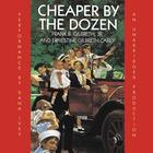 Cheaper By the Dozen by Frank B. Gilbreth, Jr., Ernestine Gilbreth Carey