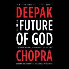 The Future of God by Deepak Chopra