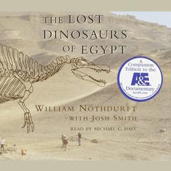 The Lost Dinosaurs of Egypt by William Nothdurft, Josh Smith