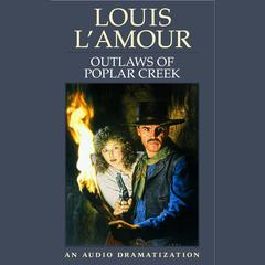 Outlaws of Poplar Creek by Louis L'Amour, Louis L'Amour