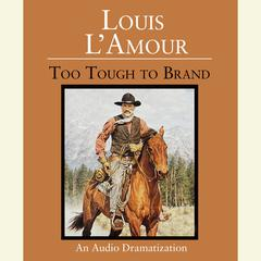 Too Tough to Brand by Louis L'Amour