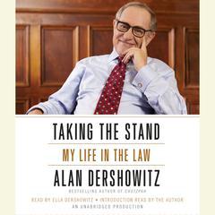 Taking the Stand by Alan Dershowitz, Alan M. Dershowitz