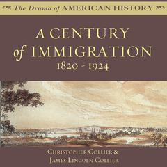 A Century of Immigration by Christopher Collier, James Lincoln Collier