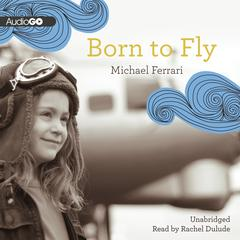 Born to Fly by Ryan Campbell, Michael Ferrari