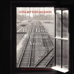I Have Lived a Thousand Years by Livia Bitton-Jackson