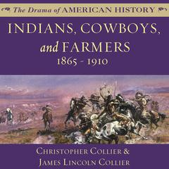 Indians, Cowboys, and Farmers and the Battle for the Great Plains by Christopher Collier, James Lincoln Collier