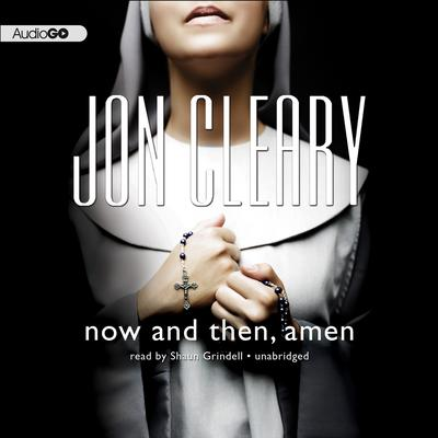 Now and Then, Amen by Jon Cleary