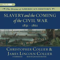 Slavery and the Coming of the Civil War by Christopher Collier, James Lincoln Collier