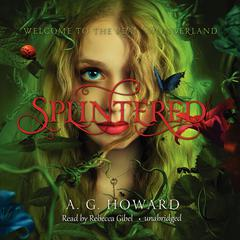 Splintered by A. G. Howard