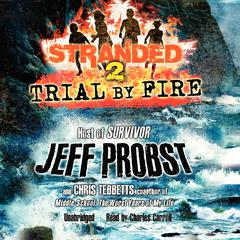 Trial by Fire by Jeff Probst, Chris Tebbetts
