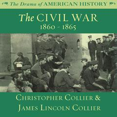 The Civil War by Christopher Collier, James Lincoln Collier