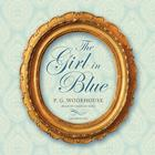 The Girl in Blue by P. G. Wodehouse