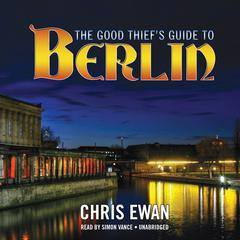 The Good Thief's Guide to Berlin by Chris Ewan