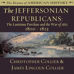The Jeffersonian Republicans by Christopher Collier, James Lincoln Collier