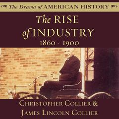 The Rise of Industry by Christopher Collier, James Lincoln Collier