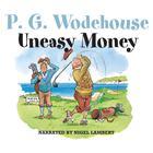 Uneasy Money by P. G. Wodehouse