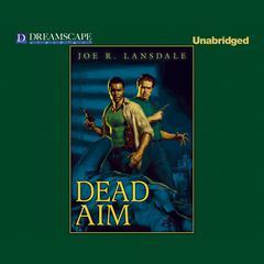 Dead Aim by Joe R. Lansdale