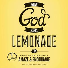When God Makes Lemonade by Don Jacobson