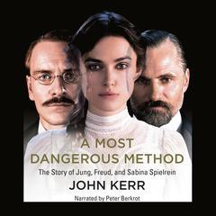A Most Dangerous Method by John Kerr
