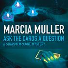 Ask the Cards a Question by Marcia Muller