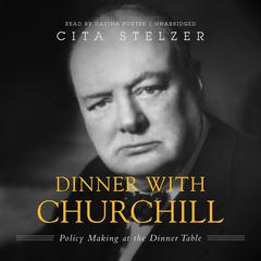 Dinner with Churchill by Cita Stelzer