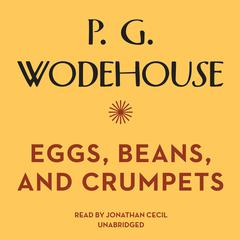 Eggs, Beans, and Crumpets by P. G. Wodehouse