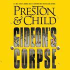 Gideon's Corpse by Douglas Preston, Lincoln Child