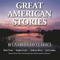 Great American Stories by Mark Twain, Stephen Crane, Ambrose Bierce, Jack London