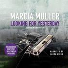 Looking for Yesterday by Marcia Muller