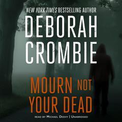 Mourn Not Your Dead by Deborah Crombie