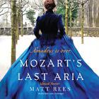 Mozart's Last Aria by Matt Rees