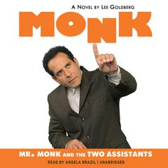 Mr. Monk and the Two Assistants by Lee Goldberg