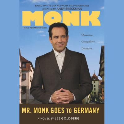 Mr. Monk Goes to Germany by Lee Goldberg