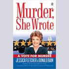 A Vote for Murder by Jessica Fletcher, Donald Bain