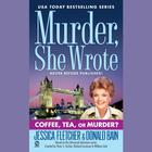 Coffee, Tea, or Murder? by Jessica Fletcher, Donald Bain