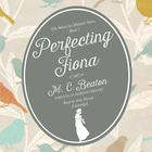 Perfecting Fiona by M. C. Beaton