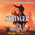 Stringer on Pikes Peak by Lou Cameron