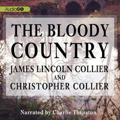 The Bloody Country by James Lincoln Collier, Christopher Collier
