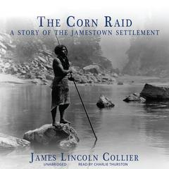The Corn Raid by James Lincoln Collier