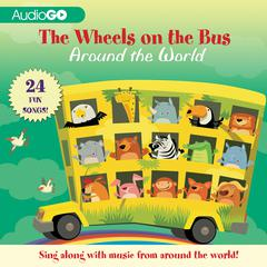 The Wheels on the Bus Around the World by various authors