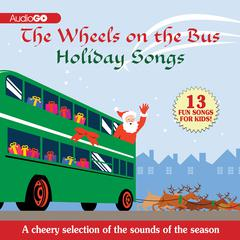 The Wheels on the Bus Holiday Songs by various authors