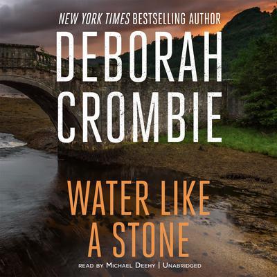 Water Like a Stone by Deborah Crombie