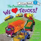 The Berenstain Bears: We Love Trucks! by Jan Berenstain