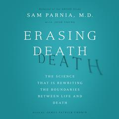 Erasing Death by Sam Parnia, Josh Young